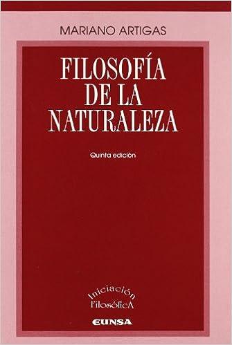 Filosofía de la naturaleza Libros de iniciación filosófica: Amazon.es: Mariano Artigas: Libros