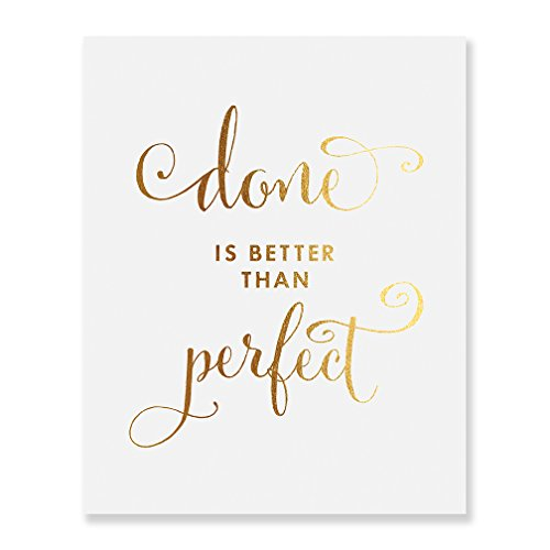 Done Is Better Than Perfect Gold Foil Decor Wall Art Print Inspirational Quote Metallic Poster 8 inches x 10 inches