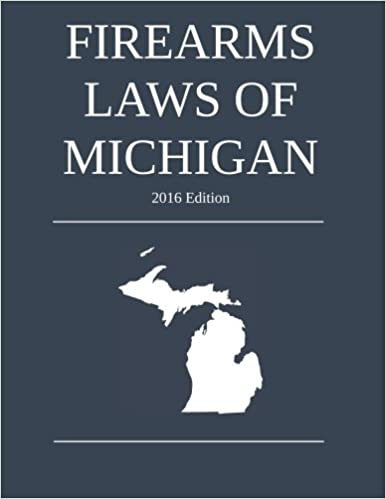 Book Firearms Laws of Michigan; 2016 Edition