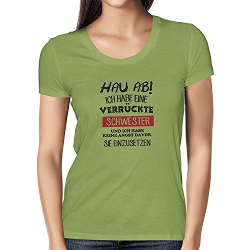 Texlab Hau ab! Ich Habe eine Verrückte Schwester - Damen T-Shirt, Größe L, Kiwi