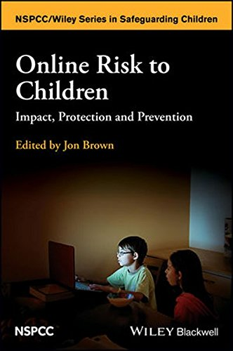Online Risk to Children: Impact, Protection and Prevention (Wiley Child Protection & Policy Series) (Wiley Child Protection)
