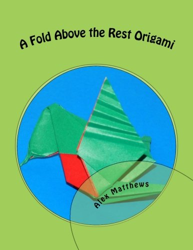 A Fold Above the Rest Origami: A Fold Above the Rest Origami