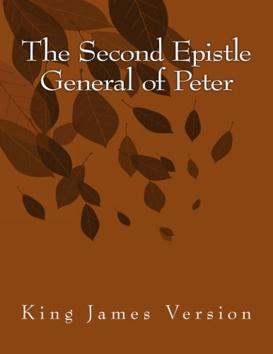 Download The Second Epistle General of Peter: King James Version (The Foster Collection of Bible Books: New Testament) (Volume 22) pdf