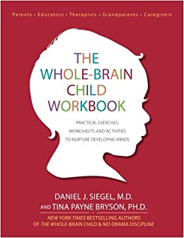 The Whole-Brain Child Workbook: Practical Exercises ...