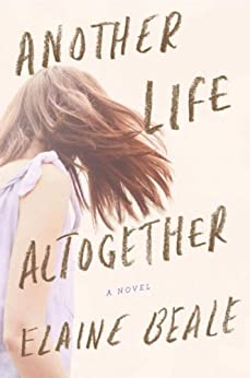 Another Life Altogether: A Novel by [Beale, Elaine]