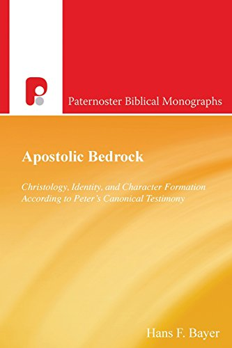 Apostolic-Bedrock-Christology-Identity-and-Character-Formation-According-to-Peters-Canonical-Testimony-Paternoster-Biblical-Monographs