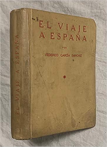 El viaje a España. Libro para todos y especialmente para viajeros y lectores hispanoamericanos. Andalucía y Extremadura: Amazon.es: García Sanchiz, Federico: Libros