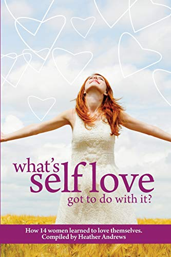 Follow It Thru: What's Self-Love Got to Do with It?