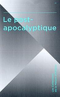 Le post-apocalyptique par Marc Atallah
