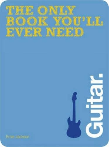 Guitar (The Only Book You'll Ever Need) ebook