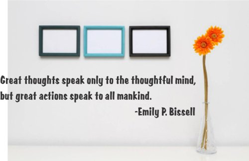 - Great Thoughts Speak Only to The Thoughtful Mind, Emily P. Bissell Quote Home Living Room Bedroom Decor Vinyl Wall Sticker - 22 Colors Available Size : 8 X 20 Inch (Great Thoughts Speak Only To The Thoughtful Mind)