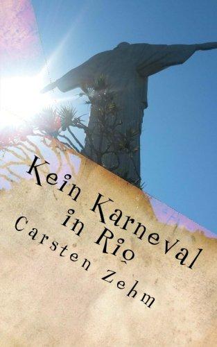 Kein Karneval in Rio: Mein Schwiegersohn, die Brasilianer und ich (German Edition)