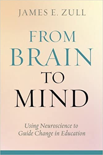 Neuroscientists Illuminate Role Of >> From Brain To Mind Using Neuroscience To Guide Change In Education