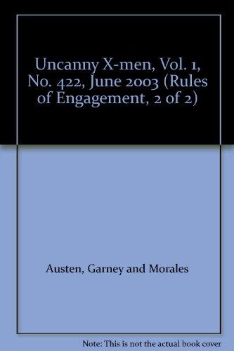 Uncanny X-men, Vol. 1, No. 422, June 2003 (Rules of Engagement, 2 of 2) (Rules Of Engagement Volume 2)