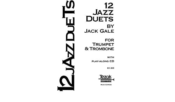 12 Jazz Duets for Trumpet and Trombone: Jack Gale