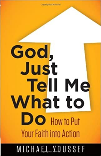 God, Just Tell Me What to Do (Bible) by Michael Youssef (15-Aug-2014)
