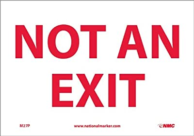 "NMC M27P Safety Sign, ""NOT AN EXIT"", 10"" Width x 7"" Height, Pressure Sensitive Vinyl, Red on White"