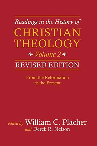 Readings in the History of Christian Theology, Volume 2, Revised Edition: From the Reformation to the Present (Mall In Westminster)