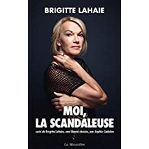 Moi, la scandaleuse (French Edition)