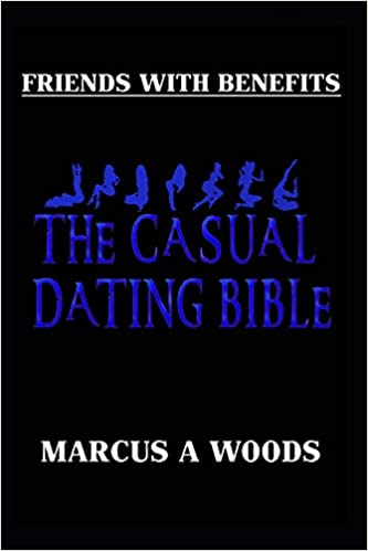 Friends With Benefits 101: The Casual Dating Bible (Men's
