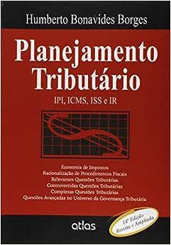 Planejamento Tributário: Ipi, Icms, Iss E Ir | Amazon.com.br