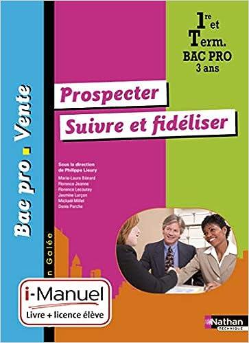 Amazon Fr Prospecter Suivre Et Fideliser 1re Term Bac