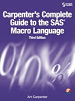 Carpenter's Complete Guide to the SAS Macro Language, 3rd Edition Front Cover