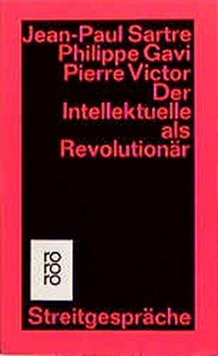 Der Intellektuelle als Revolutionär: Streitgespräche