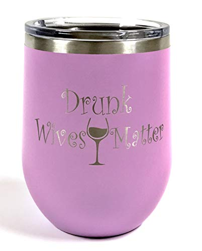 Drunk Wives Matter Pink, Light Purple, Polar Camel 12oz insulated tumbler stemless wine cup Engraved w/Clear Lid Stainless Steel
