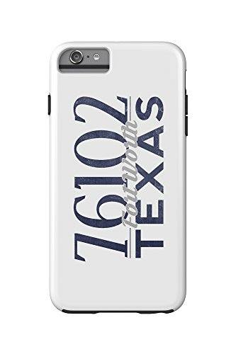 Fort Worth, Texas - 76102 Zip Code (Blue) (iPhone 6 Plus Cell Phone Case Cell Phone Case, Tough) (Fort Worth 76102)