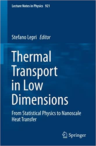 Book Thermal Transport in Low Dimensions: From Statistical Physics to Nanoscale Heat Transfer (Lecture Notes in Physics)