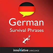 Learn German - Survival Phrases German, Volume 1: Lessons 1-30: Absolute Beginner German #1 Audiobook by Innovative Language Learning Narrated by GermanPod101.com