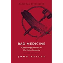 Bad Medicine: A Judge's Struggle for Justice in a First Nations Community - Revised & Updated