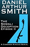 The Somali Deception Episode II, Daniel Arthur Smith, 0988649349