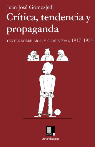 Descargar Libro Crítica, Tendencia Y Propaganda Juan José Gómez Gutiérrez
