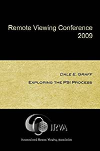 Dale E. Graff - Exploring the PSI Process (IRVA 2009)