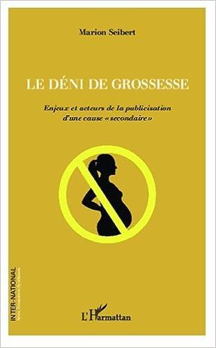 """Téléchargement Le déni de grossesse : Enjeux et acteurs de la publicisation d'une cause """"secondaire"""" pdf"""