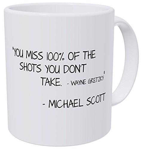 Wampumtuk You Miss 100% Of The Shots You Don't Take, Michael Scott Quotes, 11 Ounces Funny Coffee Mug -