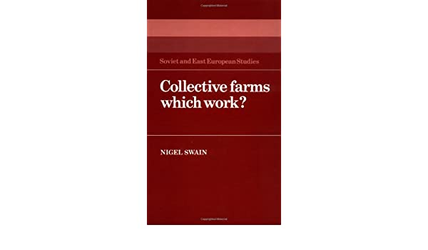 collective farms which work swain nigel
