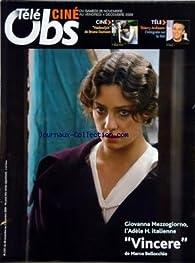 TELE CINE OBS [No 2351] du 26/11/2009 - GIAVANNA MEZZOGIORNO - L'ADELE H ITALIENNE DANS VINCERE DE MARCO BELLOCCHIO - HADEWIJCH DE BRUNO DUMONT - THIERRY ARDISSON SUR LE NET par  L'Obs