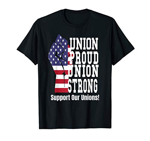 Union Worker T-shirt Union Proud Union Strong American Flag