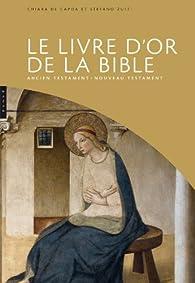 Le livre d'or de la Bible Ancien testament - Nouveau Testament par Stefano Zuffi