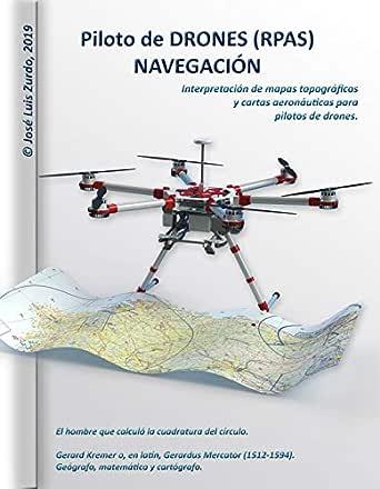 Piloto de DRONES (RPAS). NAVEGACIÓN. eBook: José Luis Zurdo Mallén ...