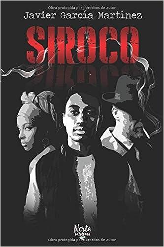 Amazon.com: Siroco (Spanish Edition) (9788494996603): Javier ...