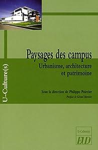 Paysages des campus : Urbanisme, architecture et patrimoine par Philippe Poirrier
