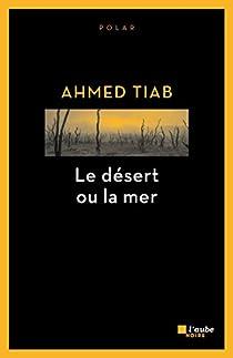 Le désert ou la mer par Tiab