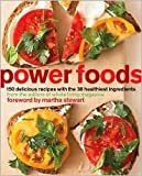 Power Foods: 150 Delicious Recipes with the 38 Healthiest Ingredients by The Editors of Whole Living Magazine