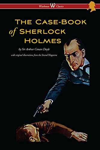 The Case-Book of Sherlock Holmes (Wisehouse Classics Edition - With Original Illustrations) (English Edition)