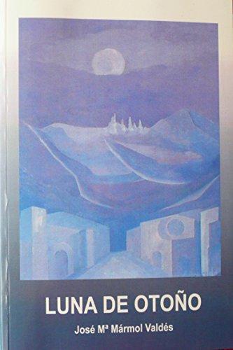 Descargar Libro Luna De Otoño JosÉ MarÍa MÁrmol ValdÉs