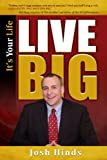 It's Your Life, Live BIG, Josh Hinds, 193787902X